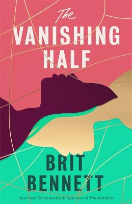 The Vanishing Half: Sunday Times Bestseller by Brit Bennett
