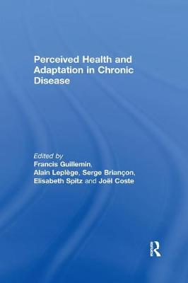 Perceived Health and Adaptation in Chronic Disease by Francis Guillemin