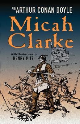 Micah Clarke by Sir Arthur Conan Doyle