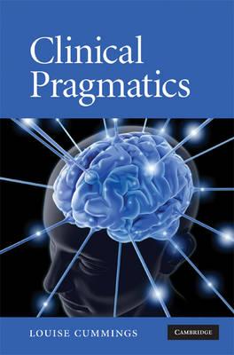 Clinical Pragmatics by Louise Cummings