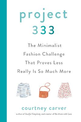 Project 333: The Minimalist Fashion Challenge That Proves Less Really is So Much More book