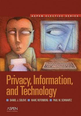 Privacy, Information, and Technology by Daniel J. Solove