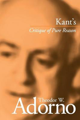 Kant's Critique of Pure Reason by Theodor W. Adorno