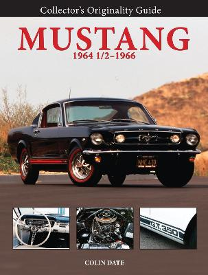Collector'S Originality Guide Mustang 1964 1/2-1966 by Date