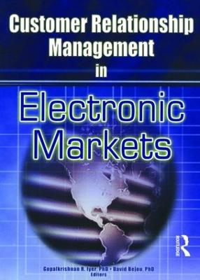 Customer Relationship Management in Electronic Markets by Gopalkrishnan R Iyer
