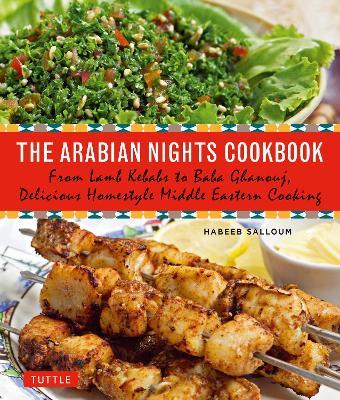 The Arabian Nights Cookbook by Habeeb Salloum