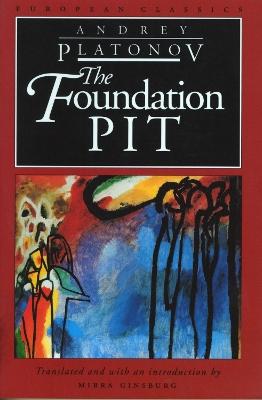 Foundation Pit by Andrey Platonov