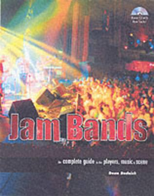 Jambands: The Complete Guide to the Players, Music & Scene by Dean Budnick