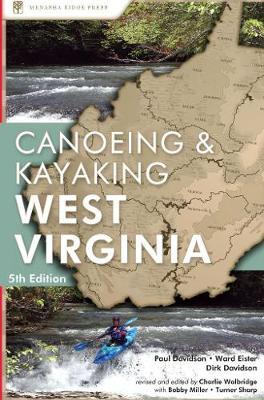 Canoeing & Kayaking West Virginia by Paul Davidson