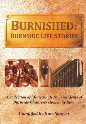 Burnished: Burnside Life Stories by Kate Shayler