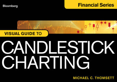 Bloomberg Visual Guide to Candlestick Charting by Michael C. Thomsett