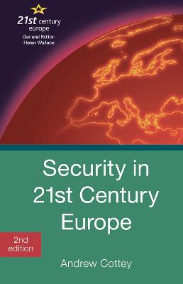 Security in 21st Century Europe by Andrew Cottey