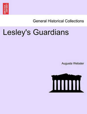 Lesley's Guardians by Augusta Webster
