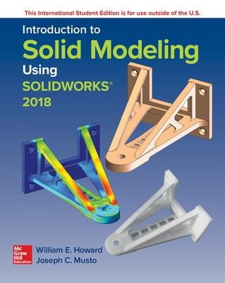 Introduction to Solid Modeling Using SolidWorks 2018 by Joseph Musto