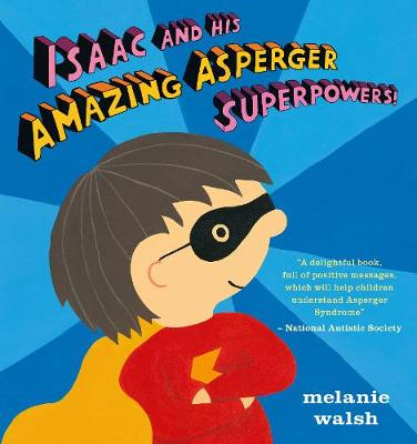 Isaac and His Amazing Asperger Superpowers! book