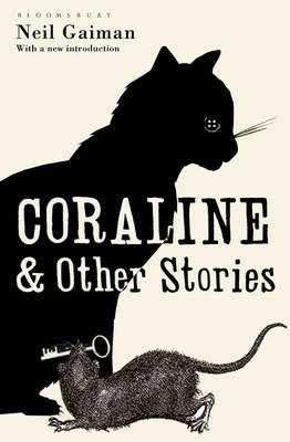 Coraline and Other Stories: The Bloomsbury Phantastics by Neil Gaiman