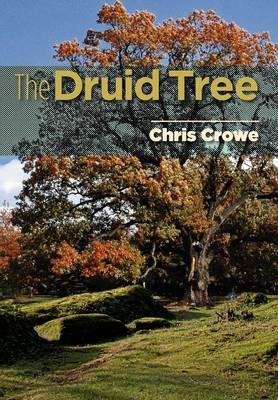 The Druid Tree by Chris Crowe