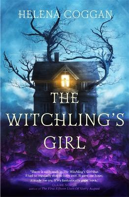 The Witchling's Girl: An atmospheric, beautifully written YA novel about magic, self-sacrifice and one girl's search for who she really is book