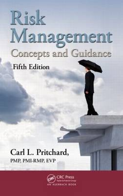 Risk Management by Carl L. Pritchard, PMP, PMI-RMP, EVP