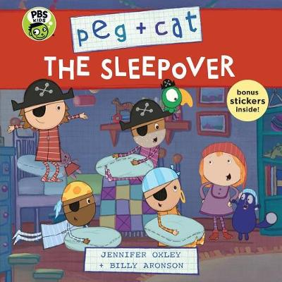 Peg + Cat: The Sleepover by Jennifer Oxley