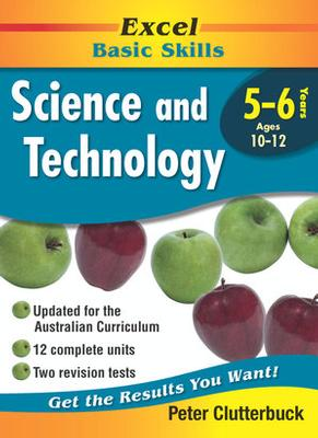 Excel Science & Technology: Excel Science, Years 5-6, Ages 10 12 (Excel Basic Skills): Year 5-6 by Peter Clutterbuck