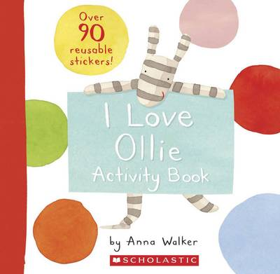 I Love Ollie Activity Book by Anna Walker