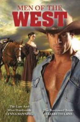 Men Of The West Bk 2/The Law And Miss Hardisson/The Borrowed Bride by Lynna Banning