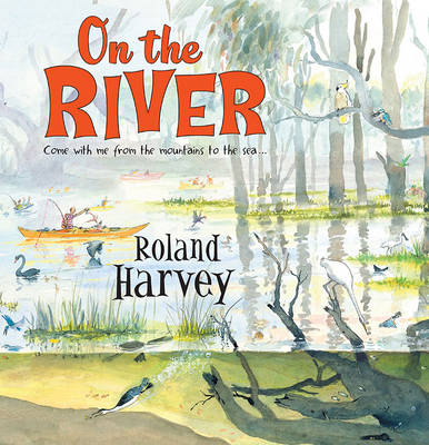 On the River by Roland Harvey