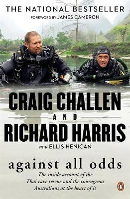 Against All Odds: The inside account of the Thai cave rescue and the courageous Australians at the heart of it book