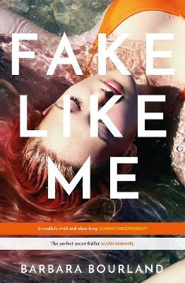 Fake Like Me by Barbara Bourland