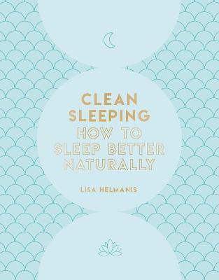 Clean Sleeping: How to Sleep Better Naturally book