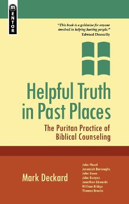 Helpful Truth in Past Places by Mark A. Deckard