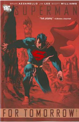 Superman For Tomorrow For Tomorrow v. 1 by Brian Azzarello