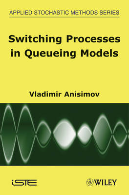 Switching Processes in Queueing Models by Vladimir Anisimov