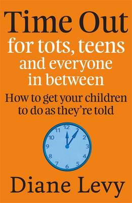 Time Out For Tots, Teens And Everyone In Between by Diane Levy