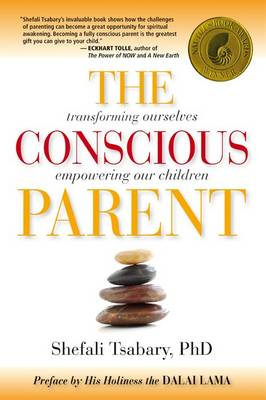 The Conscious Parent by Dr. Shefali Tsabary