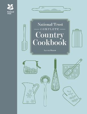 National Trust Complete Country Cookbook by Laura Mason