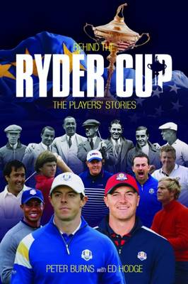 Behind the Ryder Cup by Peter Burns