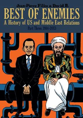 Best of Enemies: A History of US and Middle East Relations by Jean-Pierre Filiu