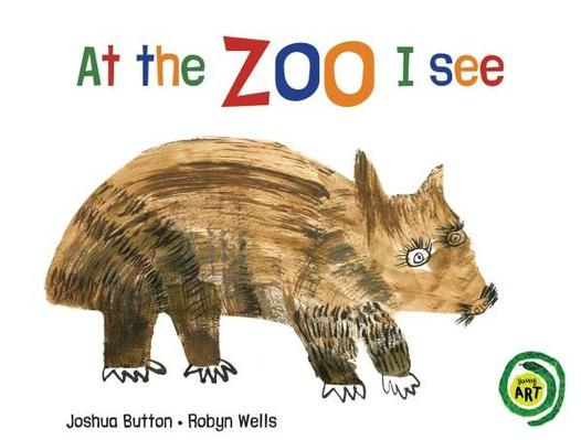 At the Zoo I See by Joshua Button