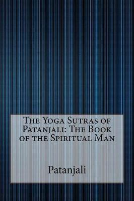The Yoga Sutras of Patanjali by Patanjali