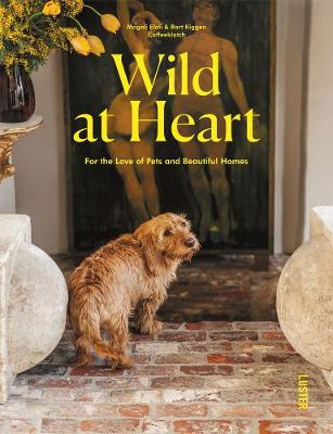 Wild at Heart: For the Love of Pets and Beautiful Homes by Magali Elali