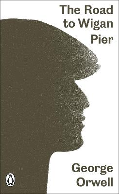 Road to Wigan Pier by George Orwell