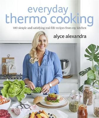 Everyday Thermo Cooking by Alyce Alexandra