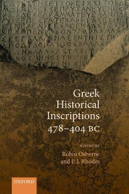 Greek Historical Inscriptions 478-404 BC by Robin Osborne