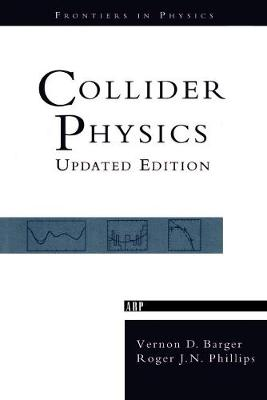 Collider Physics by Vernon D. Barger
