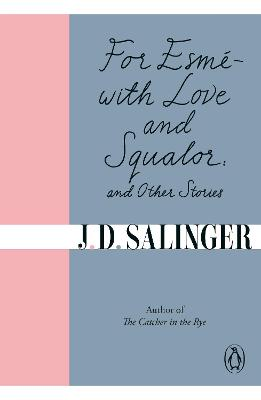 For Esme - with Love and Squalor by J. D. Salinger