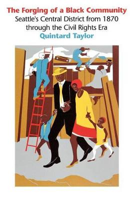 Forging of a Black Community by Quintard Taylor