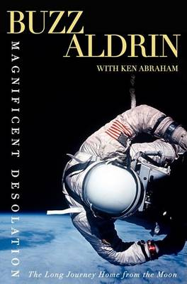 Magnificent Desolation by Buzz Aldrin