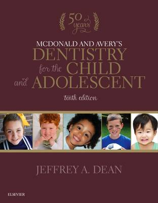 McDonald and Avery's Dentistry for the Child and Adolescent by Jeffrey A. Dean